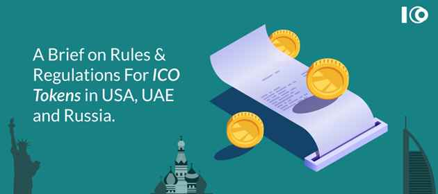 A Brief On Rules & Regulations For ICO Tokens In USA, UAE And Russia