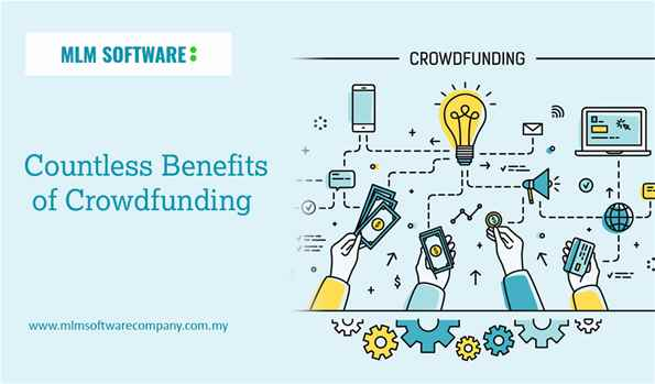 Countless Benefits of Crowdfunding-mlm software company malaysia