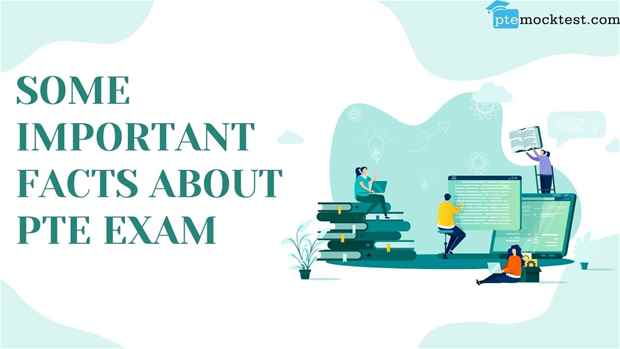 Some important facts about PTE exam